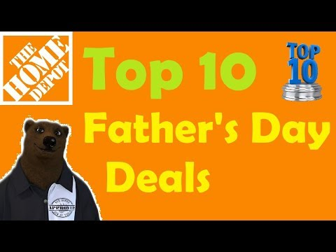 Top 10 Home Depot Father's Day Buys for 2019