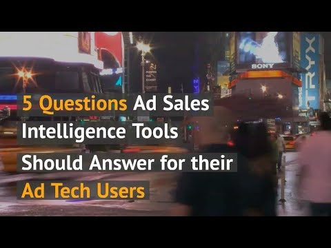 5 Questions Ad Sales Intelligence Tools Should Answer for their Ad Tech Users