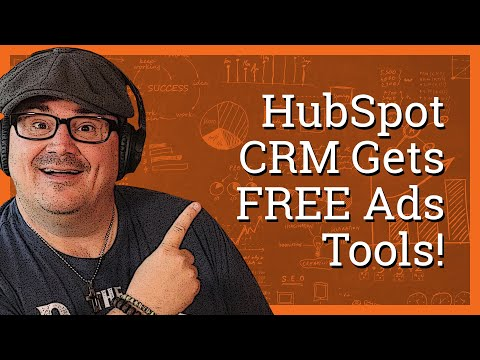 HubSpot CRM Gets FREE Ads Tools [Update]