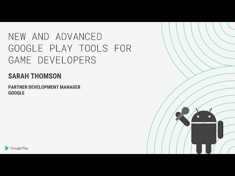 New and advanced Google Play tools for developers (Indie Developer Day, Seattle 2018)