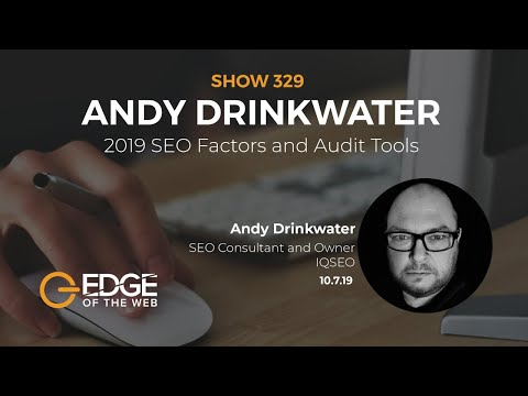 329 | 2019 SEO Factors and Audit Tools with Andy Drinkwater
